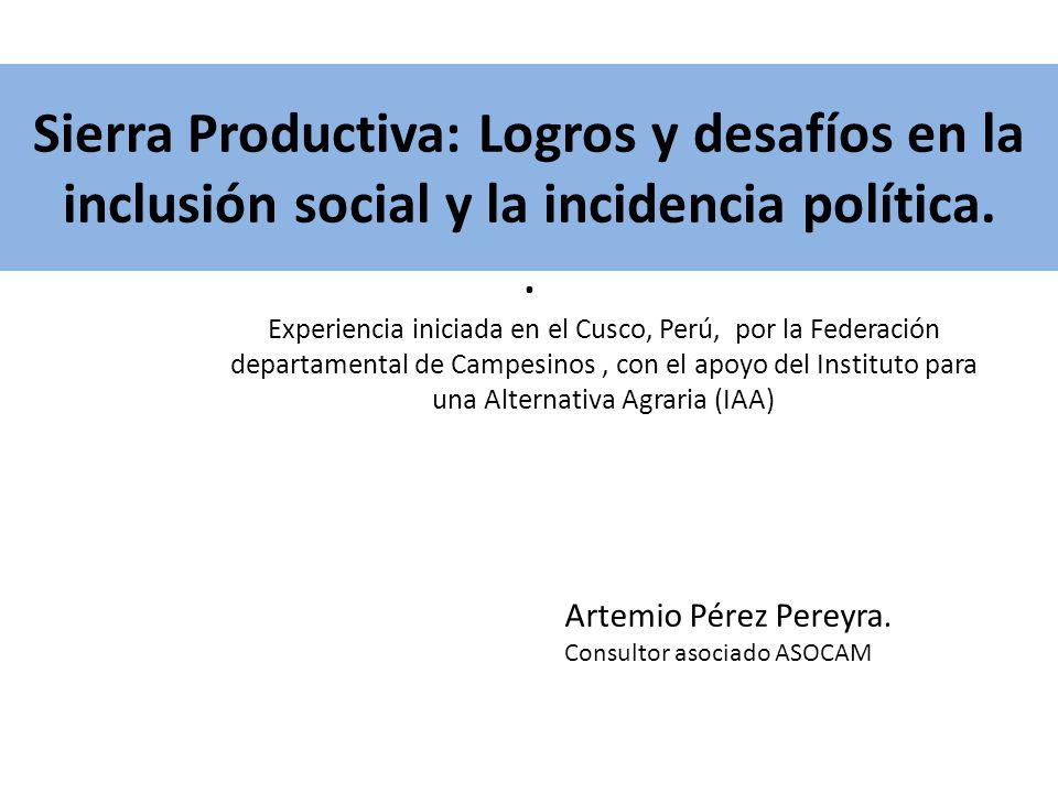 Sierra Productiva: Logros y desafíos en la inclusión social y la incidencia política.. Experiencia iniciada en el Cusco, Perú, por la Federación depar