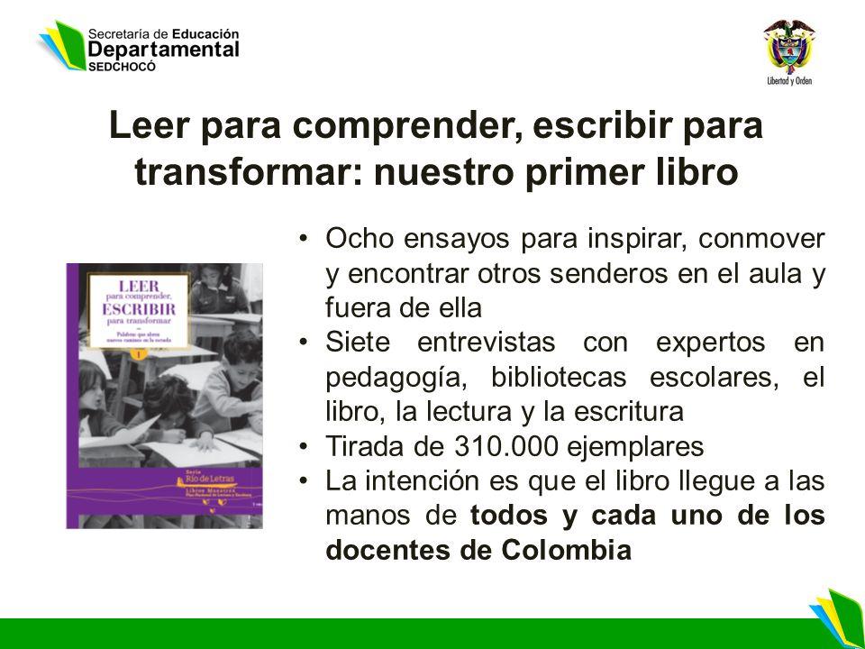 Leer para comprender, escribir para transformar: nuestro primer libro Ocho ensayos para inspirar, conmover y encontrar otros senderos en el aula y fue