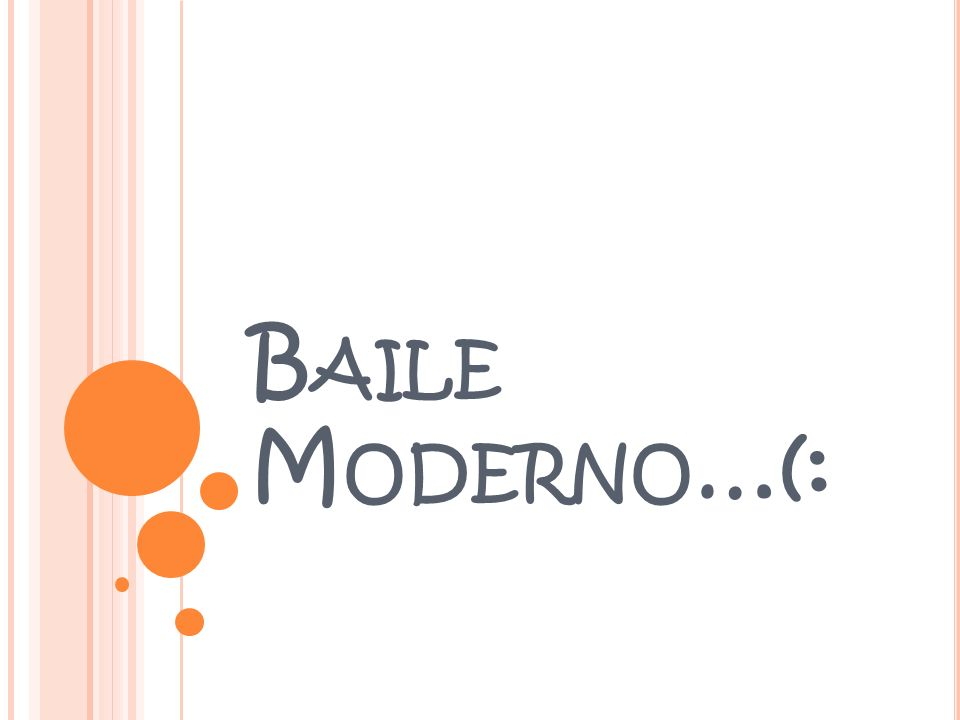 B AILE M ODERNO …(:
