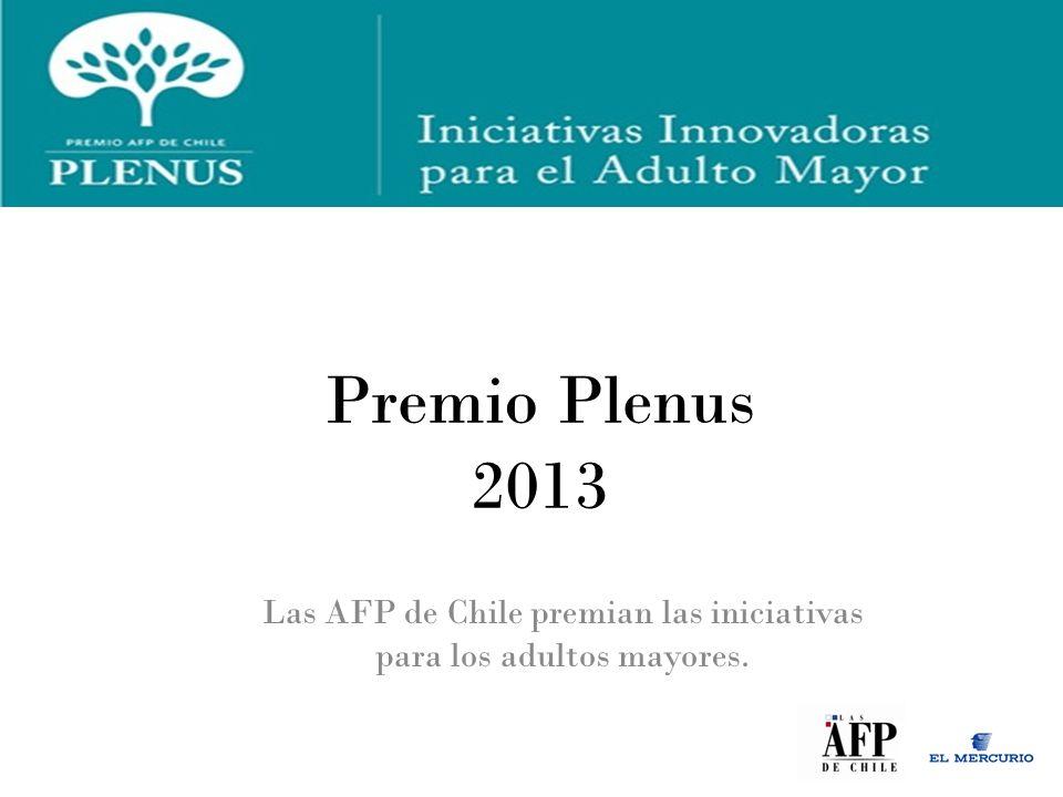 Premio Plenus 2013 Las AFP de Chile premian las iniciativas para los adultos mayores.