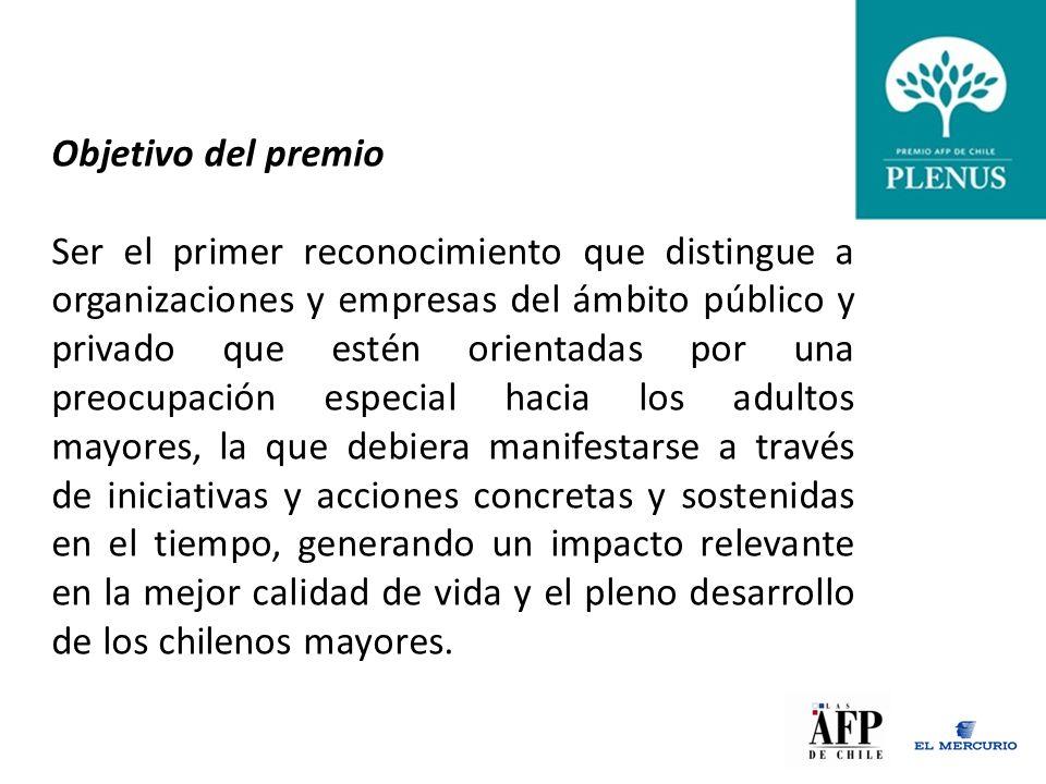 Objetivo del premio Ser el primer reconocimiento que distingue a organizaciones y empresas del ámbito público y privado que estén orientadas por una preocupación especial hacia los adultos mayores, la que debiera manifestarse a través de iniciativas y acciones concretas y sostenidas en el tiempo, generando un impacto relevante en la mejor calidad de vida y el pleno desarrollo de los chilenos mayores.
