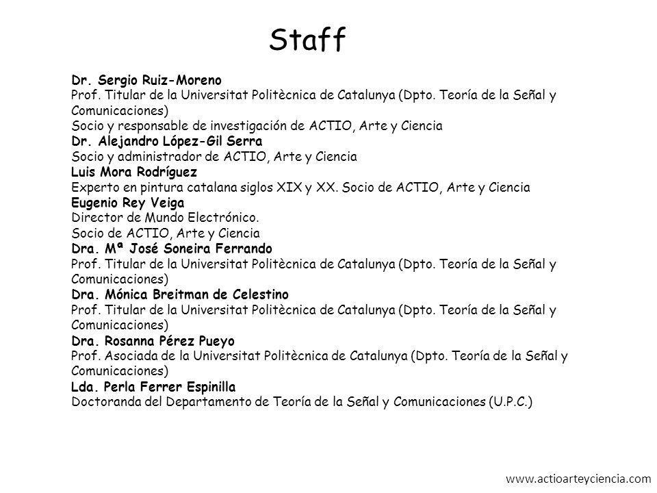 www.actioarteyciencia.com Dr. Sergio Ruiz-Moreno Prof. Titular de la Universitat Politècnica de Catalunya (Dpto. Teoría de la Señal y Comunicaciones)