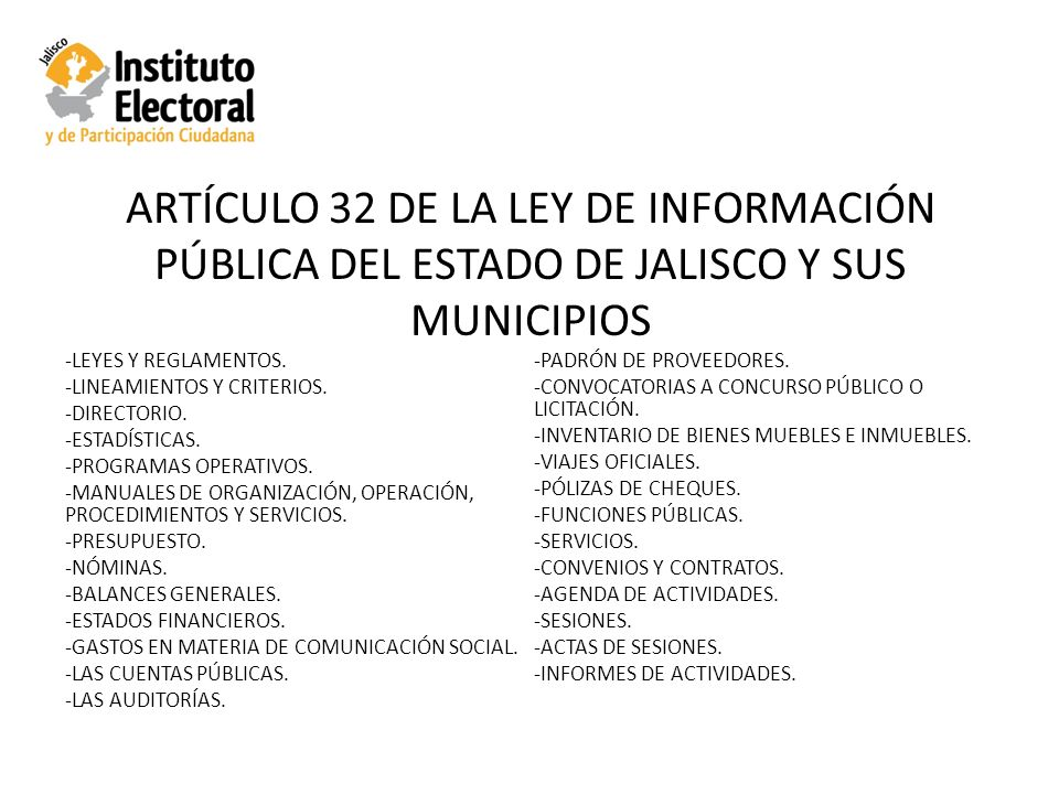 ARTÍCULO 32 DE LA LEY DE INFORMACIÓN PÚBLICA DEL ESTADO DE JALISCO Y SUS MUNICIPIOS -LEYES Y REGLAMENTOS.