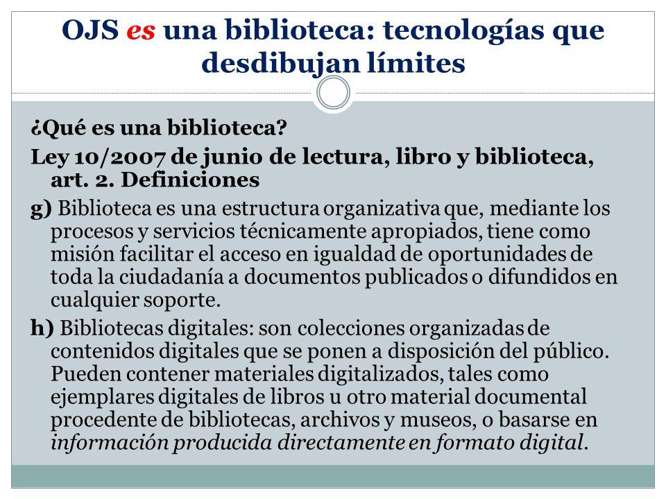 OJS es una biblioteca: tecnologías que desdibujan límites ¿Qué es una biblioteca.