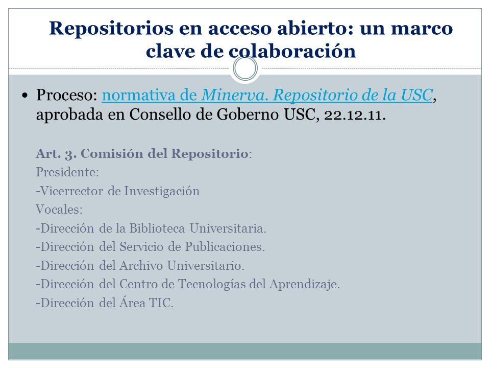 Repositorios en acceso abierto: un marco clave de colaboración Proceso: normativa de Minerva.