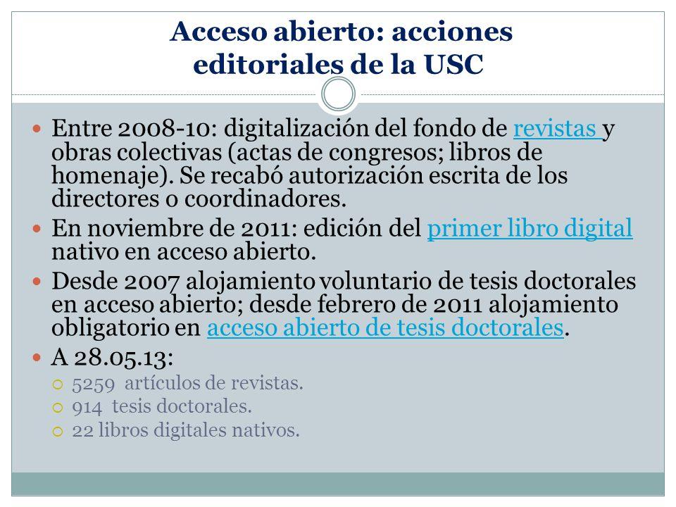 Acceso abierto: acciones editoriales de la USC Entre 2008-10: digitalización del fondo de revistas y obras colectivas (actas de congresos; libros de homenaje).
