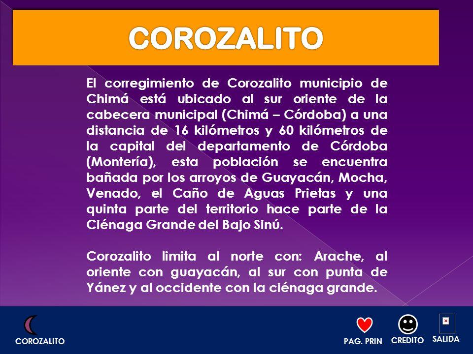 El corregimiento de Corozalito municipio de Chimá está ubicado al sur oriente de la cabecera municipal (Chimá – Córdoba) a una distancia de 16 kilómet