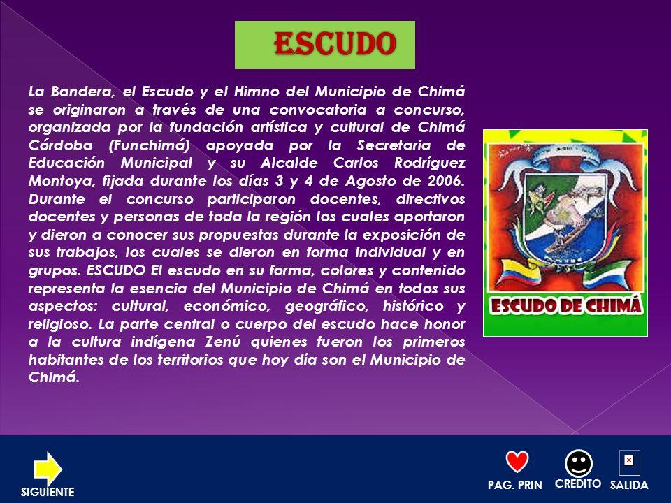 La Bandera, el Escudo y el Himno del Municipio de Chimá se originaron a través de una convocatoria a concurso, organizada por la fundación artística y