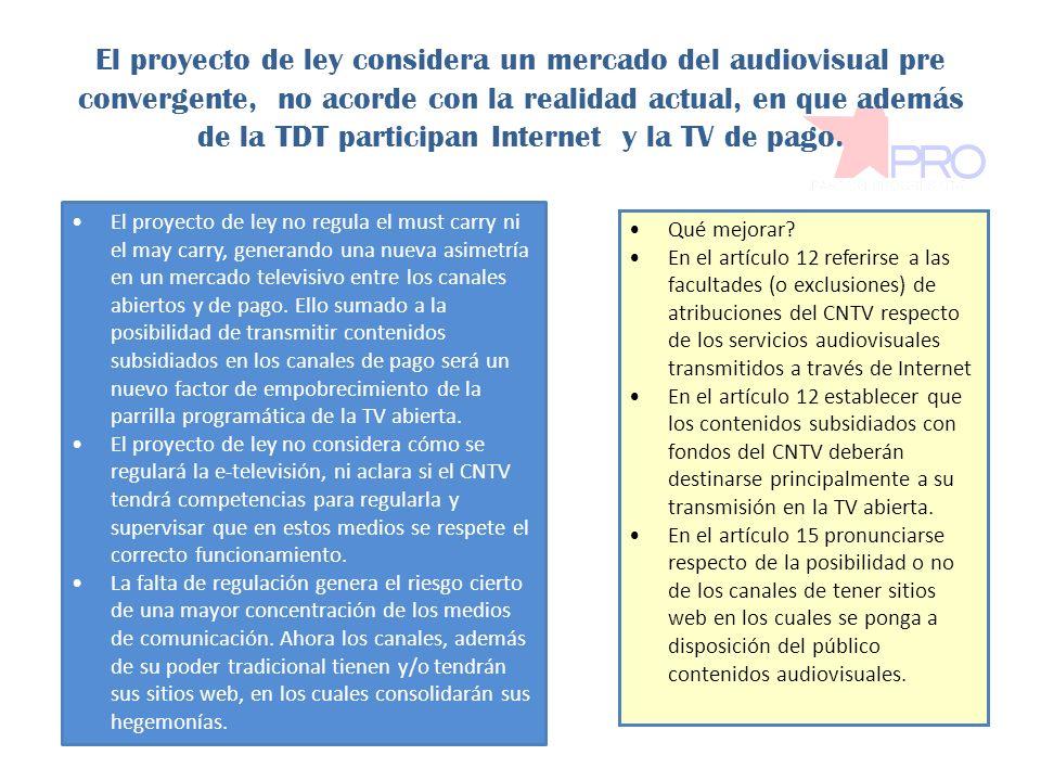 El proyecto de ley considera un mercado del audiovisual pre convergente, no acorde con la realidad actual, en que además de la TDT participan Internet y la TV de pago.