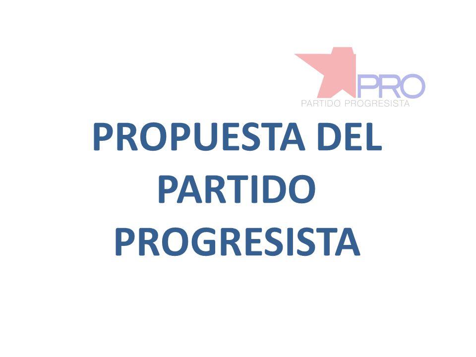 PROPUESTA DEL PARTIDO PROGRESISTA