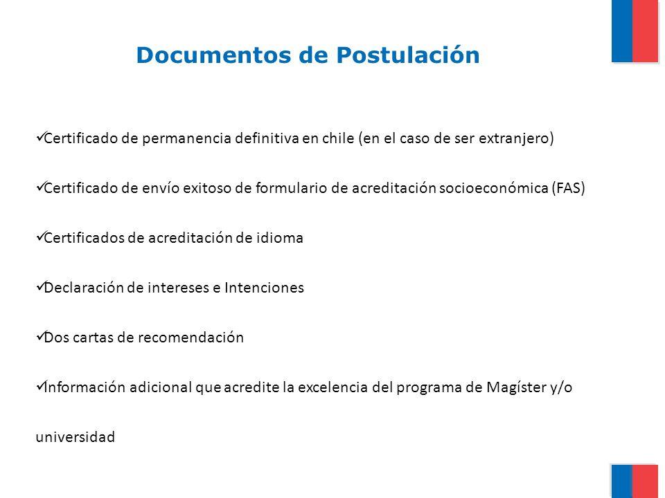Documentos de Postulación Certificado de permanencia definitiva en chile (en el caso de ser extranjero) Certificado de envío exitoso de formulario de