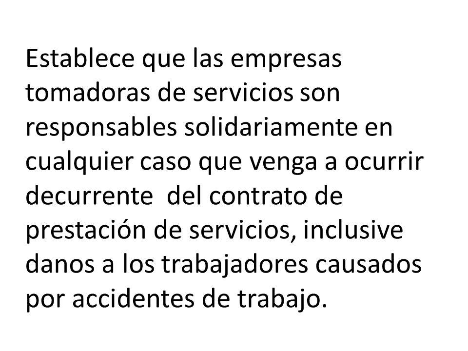 Asegura a los trabajadores tercerizados los mismos derechos establecidos en acuerdos o convenciones colectivas de trabajo celebrado por el Sindicato de la actividad preponderante, alen de los beneficios legales.