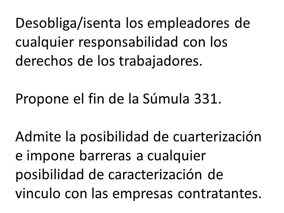 Amnistía las empresas de cualquier responsabilidad por tercerizaciones irregulares ocurridas antes de la aprobación de la Ley, institucionalizando y legitimando la precarización del trabajo y los graves problemas por ella generados.