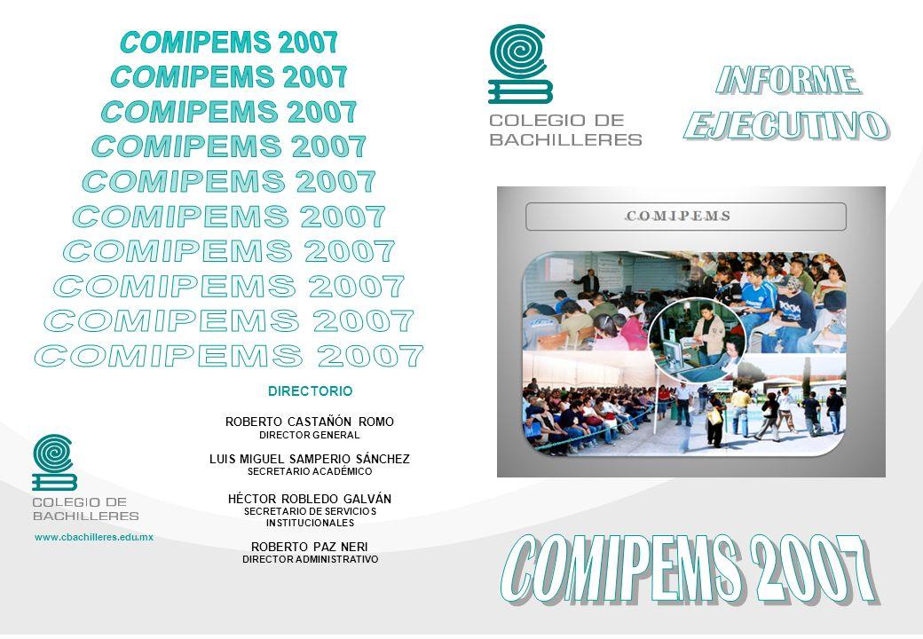 COMIPEMS 2 0 0 7 Coordinación de Administración Escolar y del Sistema Abierto I NTRODUCCIÓN: El Colegio de Bachilleres CB, es un organismo público descentralizado del Estado Mexicano creado por Decreto Presidencial el 26 de septiembre de 1973.