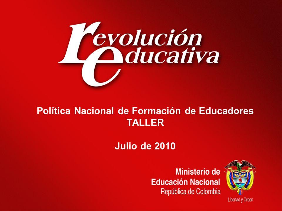 Política Nacional de Formación de Educadores TALLER Julio de 2010