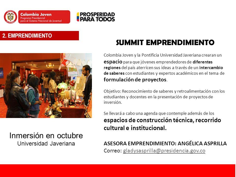 2. EMPRENDIMIENTO SUMMIT EMPRENDIMIENTO Colombia Joven y la Pontificia Universidad Javeriana crearan un espacio para que jóvenes emprendedores de dife