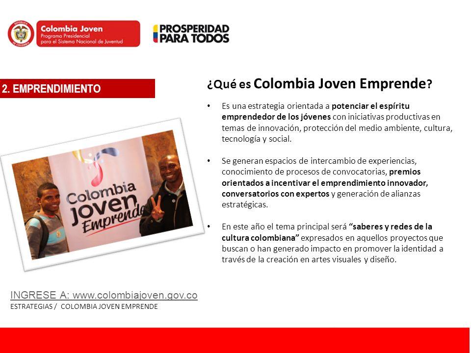 ¿Qué es Colombia Joven Emprende ? Es una estrategia orientada a potenciar el espíritu emprendedor de los jóvenes con iniciativas productivas en temas