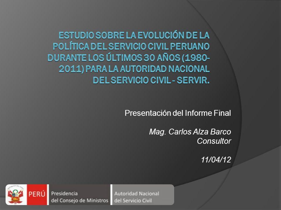Objetivo del estudio Sistematizar y analizar la evolución de la política del servicio civil peruano en el periodo comprendido entre 1980 y 2011.