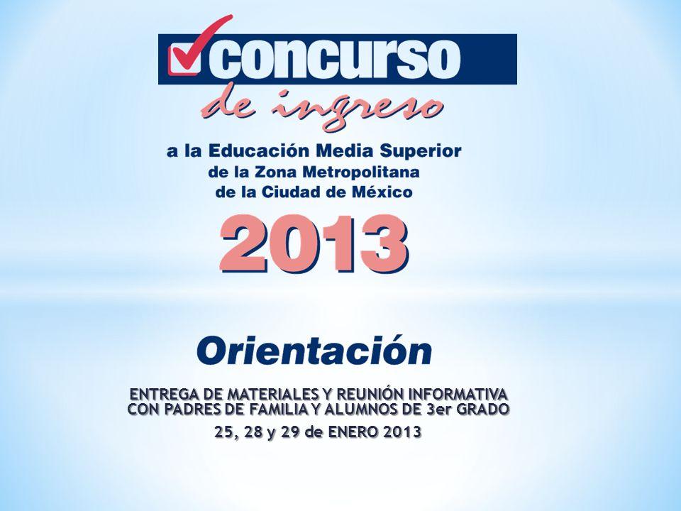 ENTREGA DE MATERIALES Y REUNIÓN INFORMATIVA CON PADRES DE FAMILIA Y ALUMNOS DE 3er GRADO 25, 28 y 29 de ENERO 2013