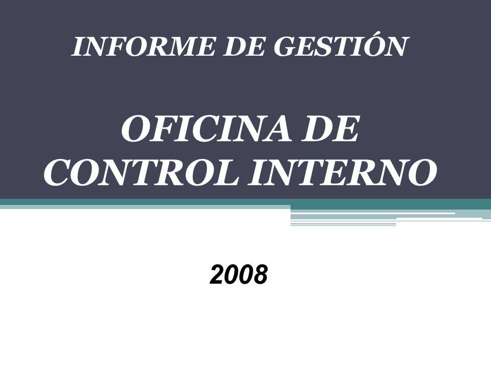 INFORME DE GESTIÓN OFICINA DE CONTROL INTERNO 2008