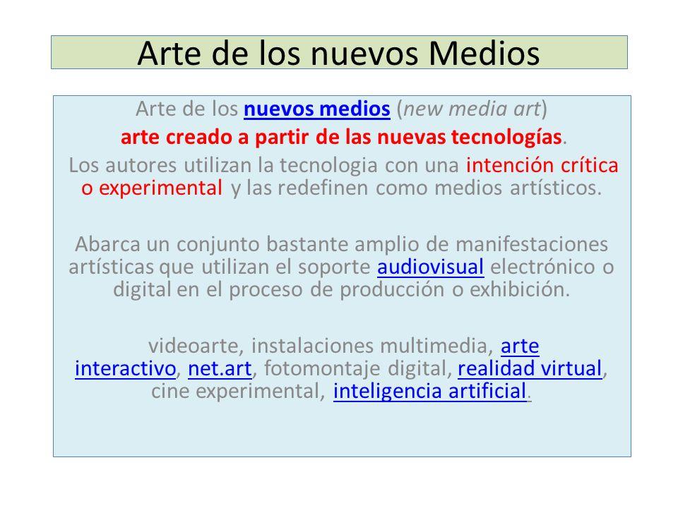 Arte de los nuevos Medios Arte de los nuevos medios (new media art)nuevos medios arte creado a partir de las nuevas tecnologías. Los autores utilizan