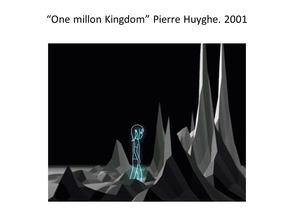 One millon Kingdom Pierre Huyghe. 2001