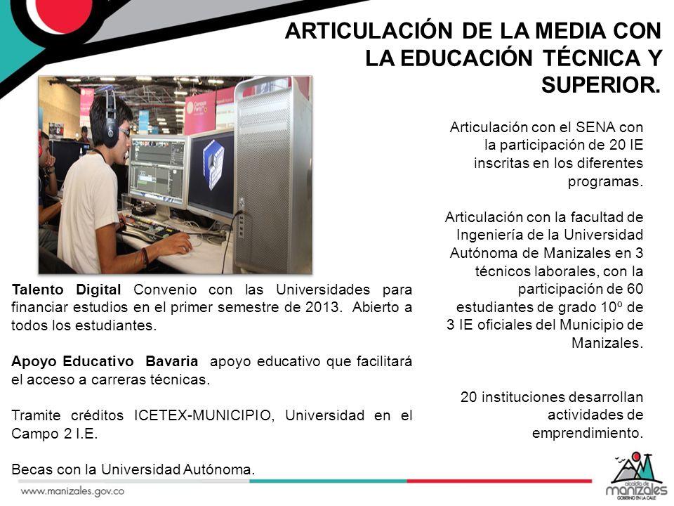 ARTICULACIÓN DE LA MEDIA CON LA EDUCACIÓN TÉCNICA Y SUPERIOR. Talento Digital Convenio con las Universidades para financiar estudios en el primer seme