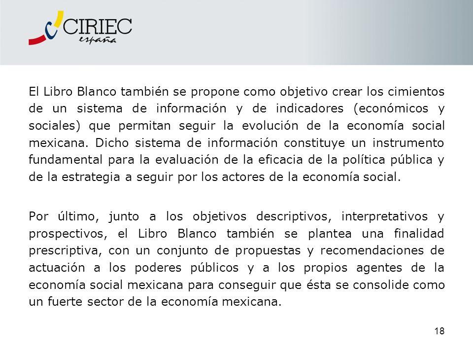 El Libro Blanco también se propone como objetivo crear los cimientos de un sistema de información y de indicadores (económicos y sociales) que permita