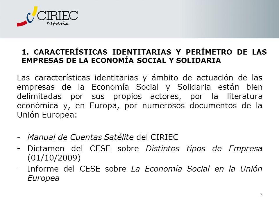 2 1. CARACTERÍSTICAS IDENTITARIAS Y PERÍMETRO DE LAS EMPRESAS DE LA ECONOMÍA SOCIAL Y SOLIDARIA Las características identitarias y ámbito de actuación