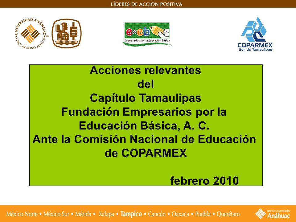 Acciones relevantes del Capítulo Tamaulipas Fundación Empresarios por la Educación Básica, A. C. Ante la Comisión Nacional de Educación de COPARMEX fe