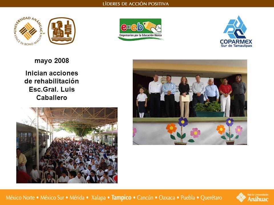 mayo 2008 Inician acciones de rehabilitación Esc.Gral. Luis Caballero