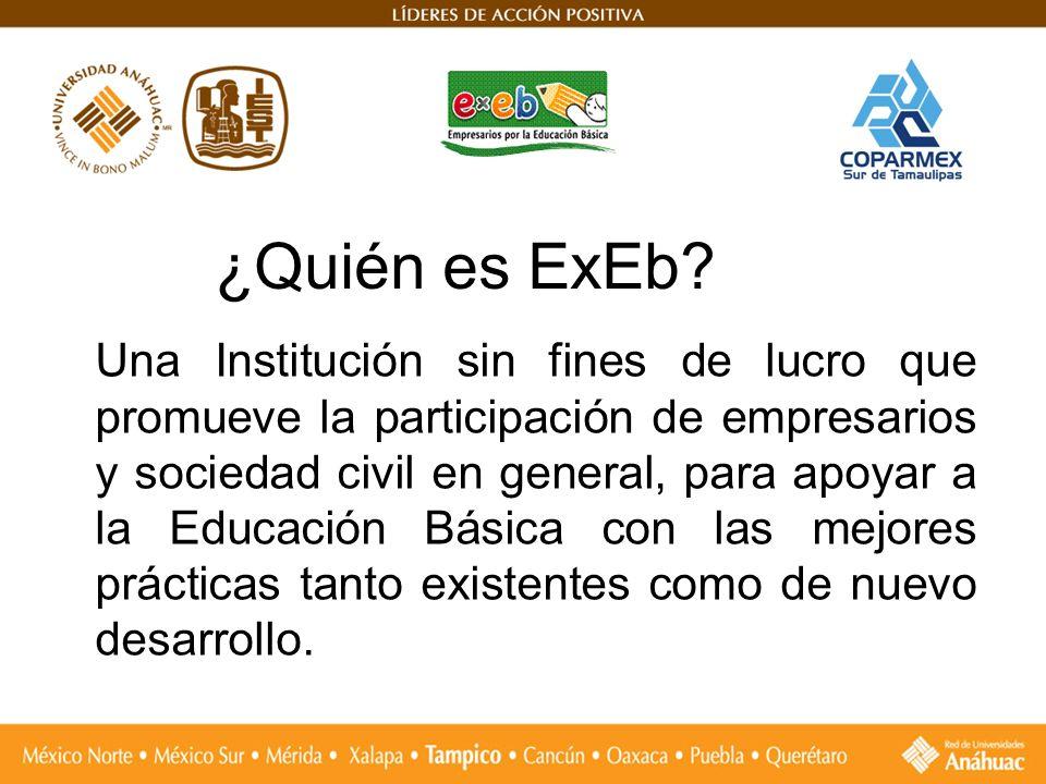 ¿Quién es ExEb? Una Institución sin fines de lucro que promueve la participación de empresarios y sociedad civil en general, para apoyar a la Educació
