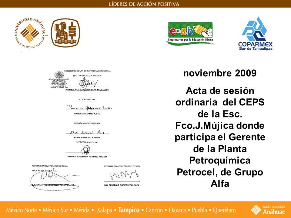 noviembre 2009 Acta de sesión ordinaria del CEPS de la Esc. Fco.J.Mújica donde participa el Gerente de la Planta Petroquímica Petrocel, de Grupo Alfa