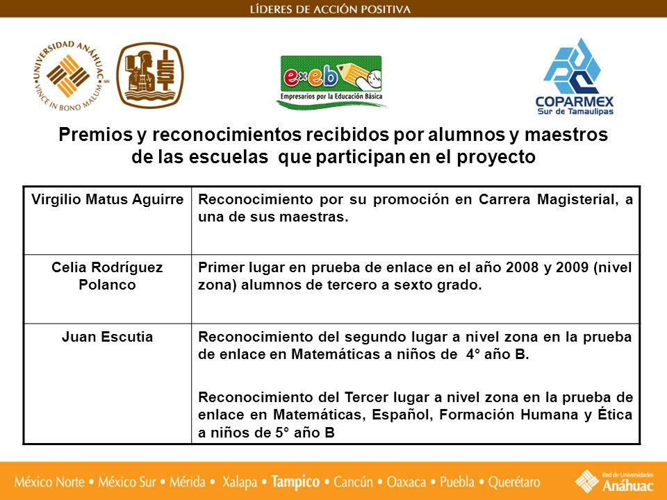 Premios y reconocimientos recibidos por alumnos y maestros de las escuelas que participan en el proyecto Virgilio Matus AguirreReconocimiento por su p