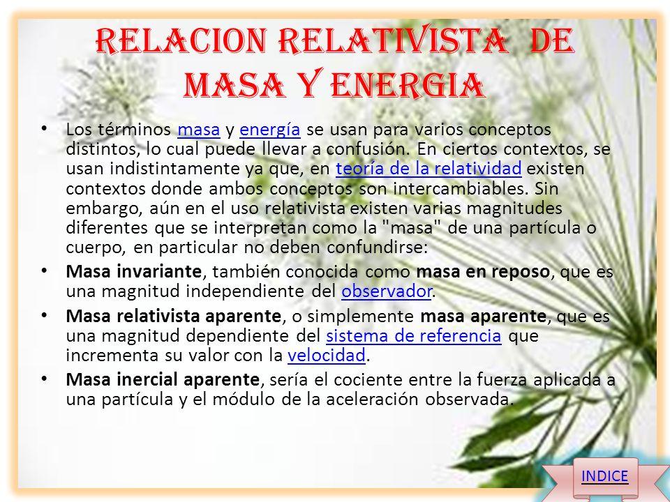 Longitud masa y tiempo relativista La relatividad en el tiempo, es la variación del tiempo por la velocidad para distintos sistemas de referencia (fac