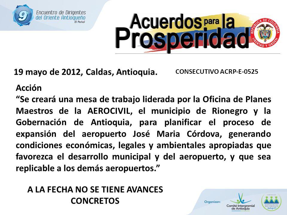 Acción Se creará una mesa de trabajo liderada por la Oficina de Planes Maestros de la AEROCIVIL, el municipio de Rionegro y la Gobernación de Antioqui
