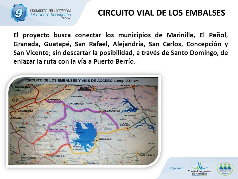 El proyecto busca conectar los municipios de Marinilla, El Peñol, Granada, Guatapé, San Rafael, Alejandría, San Carlos, Concepción y San Vicente; sin descartar la posibilidad, a través de Santo Domingo, de enlazar la ruta con la vía a Puerto Berrío.