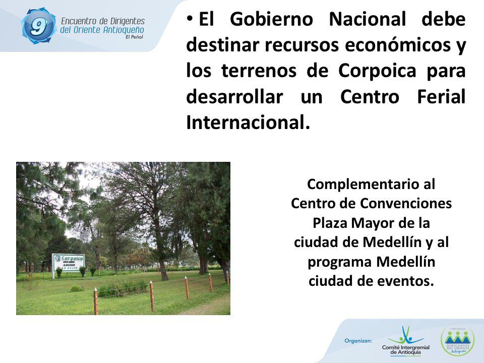 El Gobierno Nacional debe destinar recursos económicos y los terrenos de Corpoica para desarrollar un Centro Ferial Internacional. Complementario al C