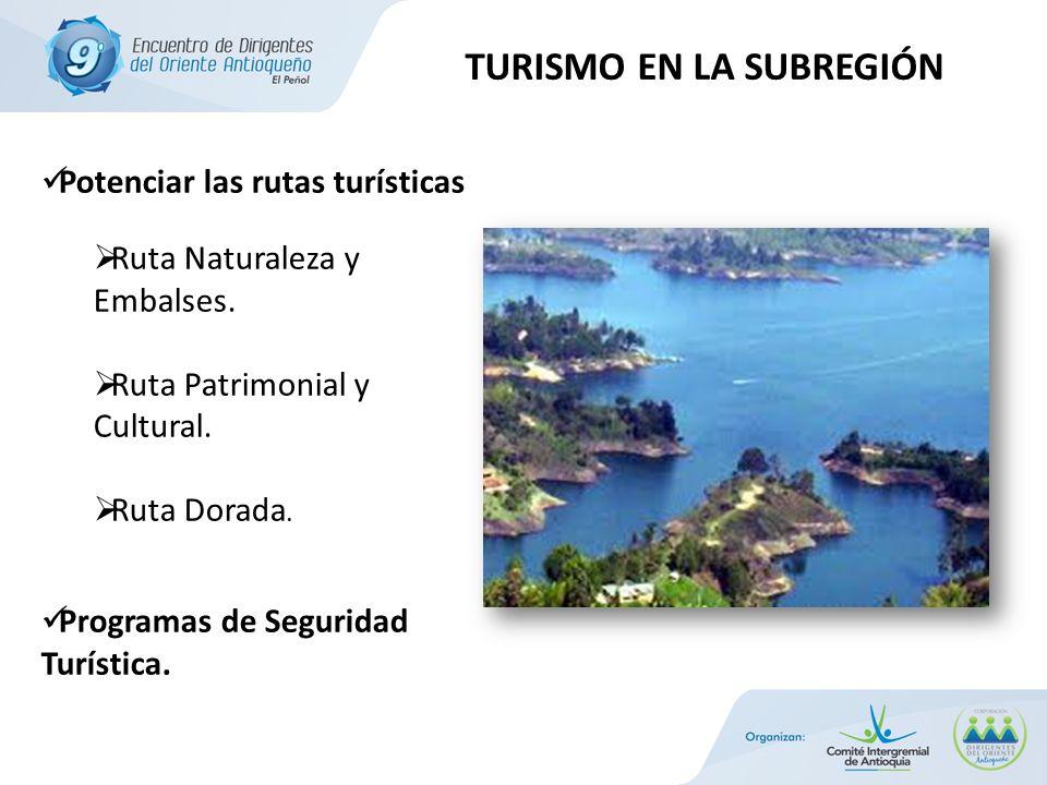 Potenciar las rutas turísticas Ruta Naturaleza y Embalses. Ruta Patrimonial y Cultural. Ruta Dorada. Programas de Seguridad Turística.