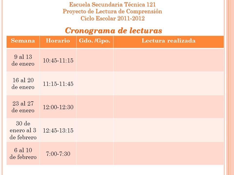 SemanaHorarioGdo. /Gpo.Lectura realizada 9 al 13 de enero 10:45-11:15 16 al 20 de enero 11:15-11:45 23 al 27 de enero 12:00-12:30 30 de enero al 3 de