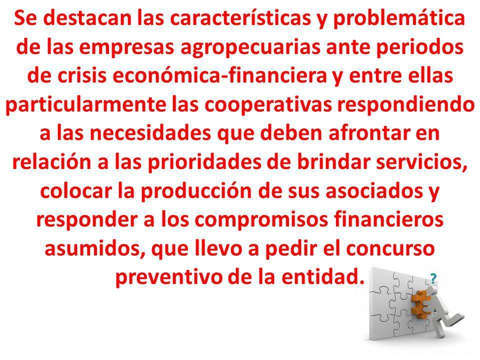 Se destacan las características y problemática de las empresas agropecuarias ante periodos de crisis económica-financiera y entre ellas particularment