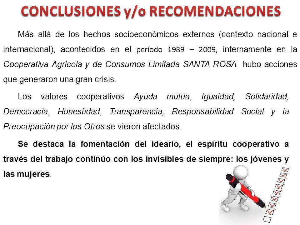 Más allá de los hechos socioeconómicos externos (contexto nacional e internacional), acontecidos en el período 1989 – 2009, internamente en la Coopera