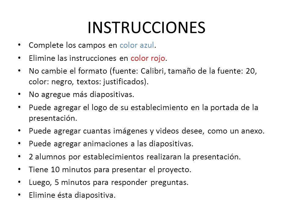 INSTRUCCIONES Complete los campos en color azul.Elimine las instrucciones en color rojo.