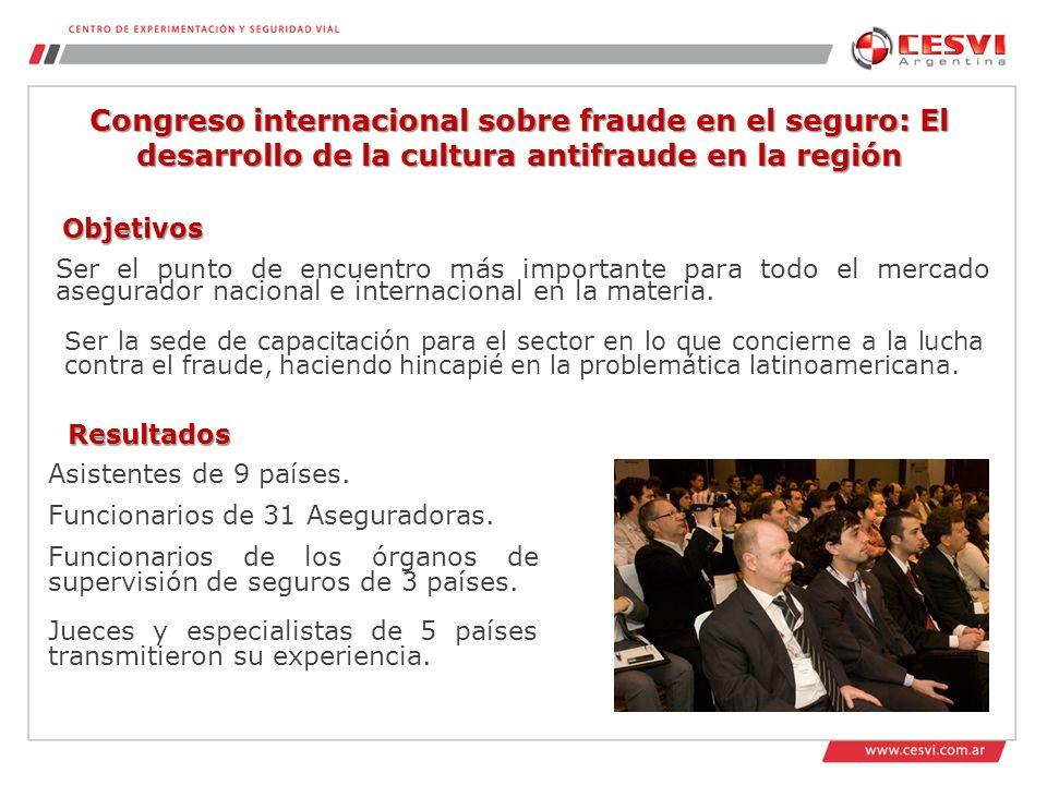 Congreso internacional sobre fraude en el seguro: El desarrollo de la cultura antifraude en la región Ser el punto de encuentro más importante para todo el mercado asegurador nacional e internacional en la materia.