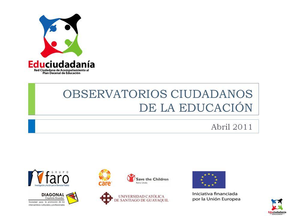 OBSERVATORIOS CIUDADANOS DE LA EDUCACIÓN Abril 2011