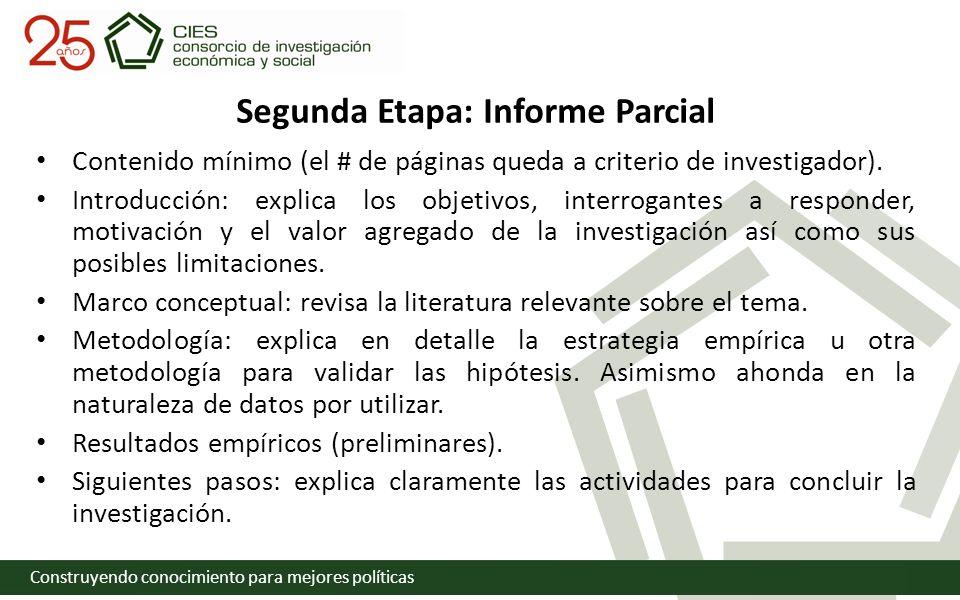 Construyendo conocimiento para mejores políticas Segunda Etapa: Informe Parcial Contenido mínimo (el # de páginas queda a criterio de investigador).