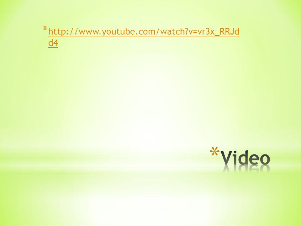 * http://www.youtube.com/watch?v=vr3x_RRJd d4 http://www.youtube.com/watch?v=vr3x_RRJd d4