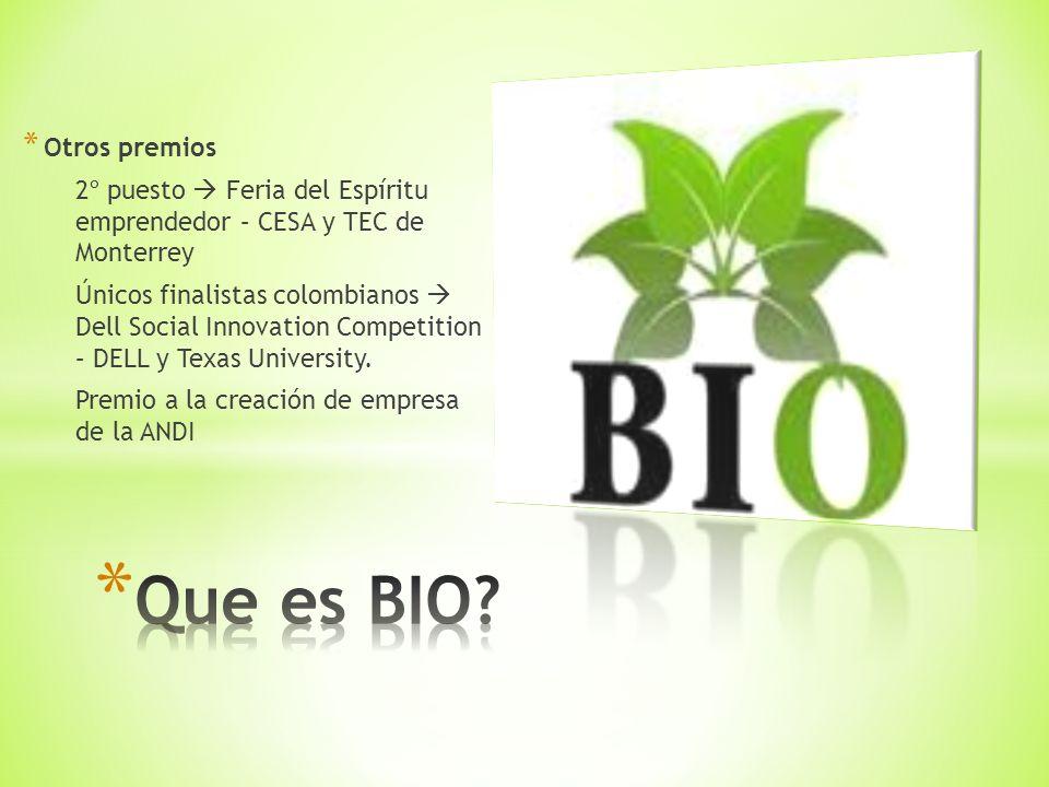 * Otros premios 2º puesto Feria del Espíritu emprendedor – CESA y TEC de Monterrey Únicos finalistas colombianos Dell Social Innovation Competition – DELL y Texas University.
