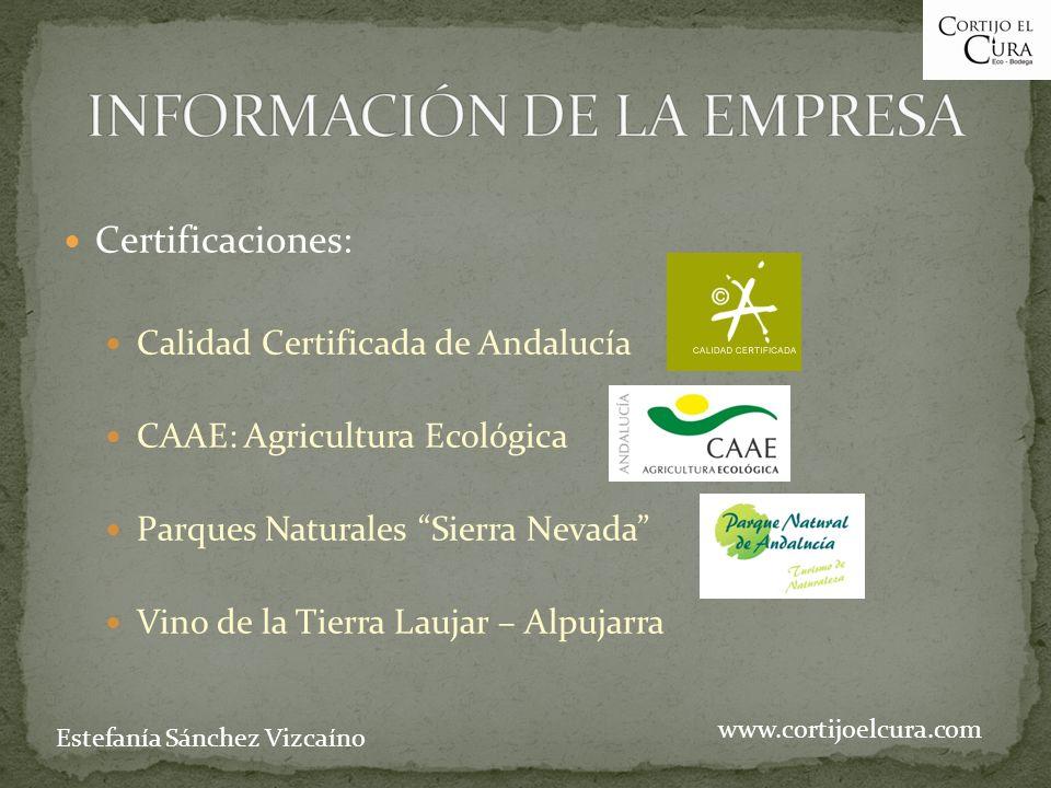 Certificaciones: Calidad Certificada de Andalucía CAAE: Agricultura Ecológica Parques Naturales Sierra Nevada Vino de la Tierra Laujar – Alpujarra www.cortijoelcura.com Estefanía Sánchez Vizcaíno