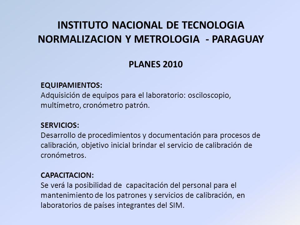 INSTITUTO NACIONAL DE TECNOLOGIA NORMALIZACION Y METROLOGIA - PARAGUAY PLANES 2010 EQUIPAMIENTOS: Adquisición de equipos para el laboratorio: oscilosc